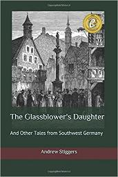 The Glassblower's Daughter and Other Tales from Southwest Germany